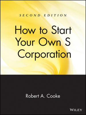 How to Start Your Own 'S' Corporation, 2nd Edition