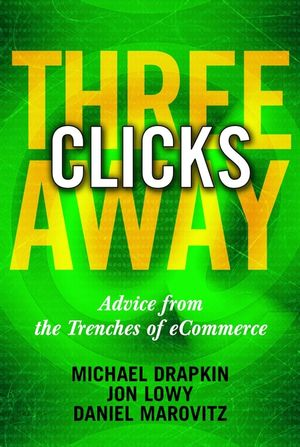 Three Clicks Away: Advice from the Trenches of eCommerce (0471436828) cover image