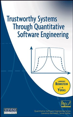 Trustworthy Systems Through Quantitative Software Engineering (0471750328) cover image