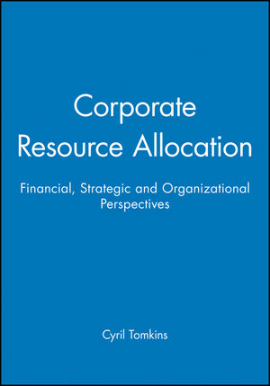 <span class='search-highlight'>Corporate</span> Resource Allocation: Financial, Strategic and Organizational Perspectives