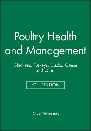 Poultry Health and Management: Chickens, Turkeys, Ducks, Geese and Quail, 4th Edition (0632051728) cover image
