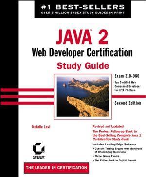 Java 2: Web Developer Certification Study Guide: Exam 310-080, 2nd Edition