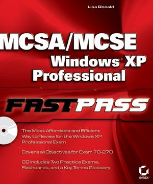 MCSA / MCSE: Windows XP Professional Fast Pass (0782143628) cover image