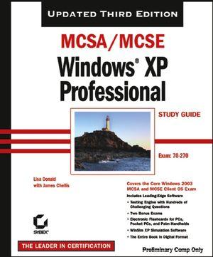 MCSA/MCSE: Windows<sup>&#174;</sup> XP Professional Study Guide: Exam 70-270, 3rd Edition