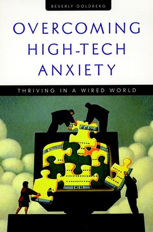 Overcoming High-Tech Anxiety: Thriving in a Wired World