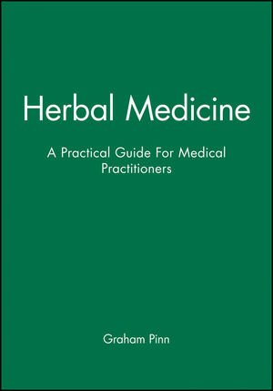 Herbal Medicine: A Practical Guide For Medical Practitioners