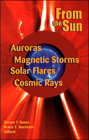 From the Sun: Auroras, Magnetic Storms, Solar Flares, Cosmic Rays (0875902928) cover image