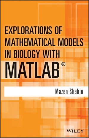 Explorations of Mathematical Models in Biology with MATLAB (1118032128) cover image