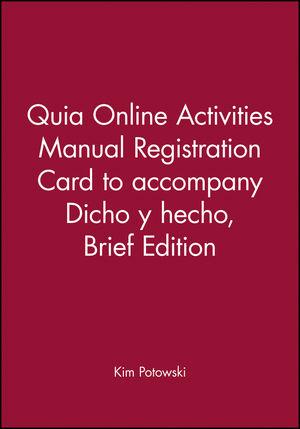 Quia Online Activities Manual Registration Card to accompany Dicho y hecho, Brief Edition