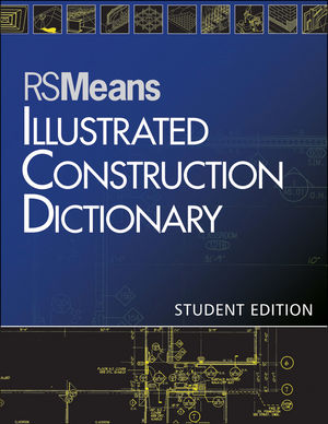 RSMeans Illustrated Construction Dictionary, Student Edition (1118133528) cover image