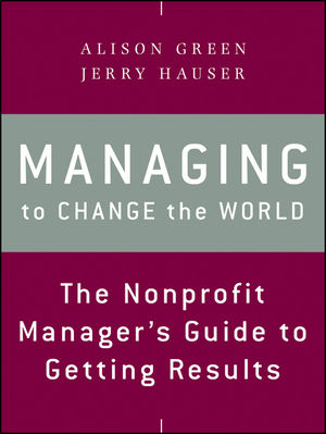 Managing to Change the World: The Nonprofit Manager