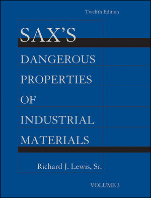 Sax's Dangerous Properties of Industrial Materials, Volume 3, 12th Edition