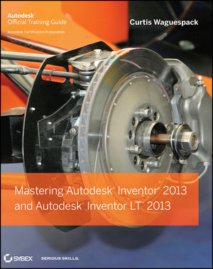 Mastering Autodesk Inventor 2013 and Autodesk Inventor LT 2013 (1118330528) cover image