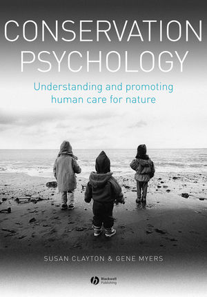 Conservation Psychology: Understanding and Promoting Human Care for Nature (1118574028) cover image