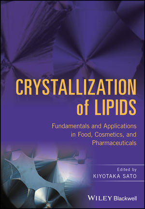 Crystallization of Lipids: Fundamentals and Applications in Food, Cosmetics, and Pharmaceuticals