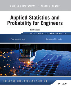 Applied Statistics and Probability for Engineers, 6th Edition International Student Version