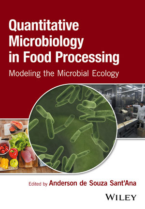 Quantitative Microbiology in Food Processing: Modeling the Microbial Ecology