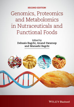 Genomics, Proteomics and Metabolomics in Nutraceuticals and Functional Foods, 2nd Edition