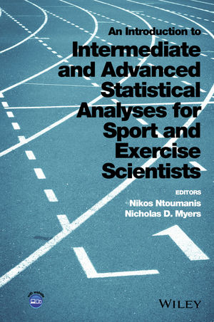 An Introduction to Intermediate and Advanced Statistical Analyses for Sport and Exercise Scientists (1118962028) cover image
