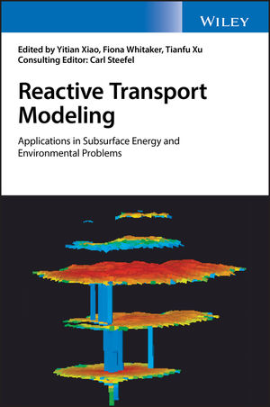 Reactive Transport Modeling: Applications in Subsurface Energy and Environmental Problems