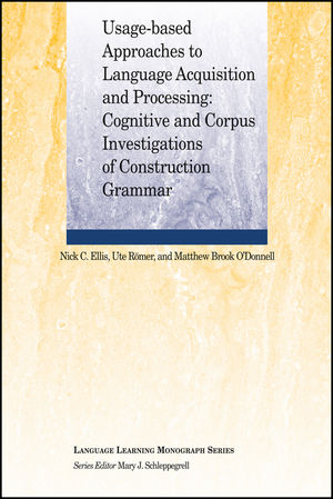 Usage-Based Approaches to Language Acquisition and Processing: Cognitive and Corpus Investigations of Construction Grammar