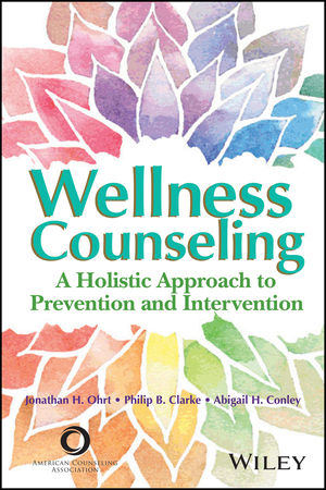 Wellness Counseling: A Holistic Approach to Prevention and Intervention