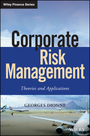 Corporate Risk Management: Theories and Applications