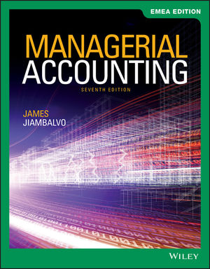 Managerial Accounting, 7th Edition, EMEA Edition
