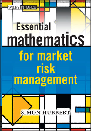 Essential Mathematics for Market Risk Management (1119979528) cover image