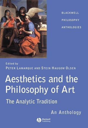 Aesthetics and the Philosophy of Art: The Analytic Tradition: An Anthology (1405105828) cover image