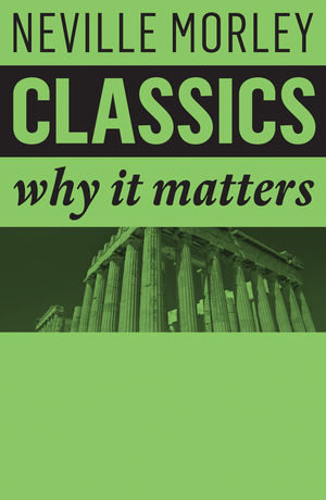 Classics: Why It Matters (1509517928) cover image