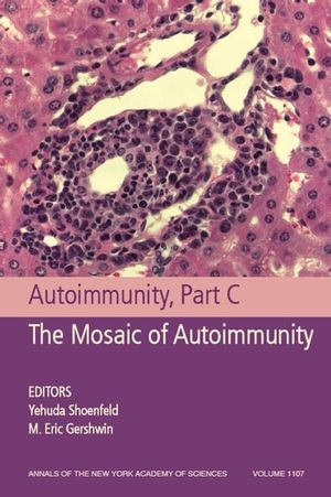 Autoimmunity, Part C: The Mosaic of Autoimmunity, Volume 1107