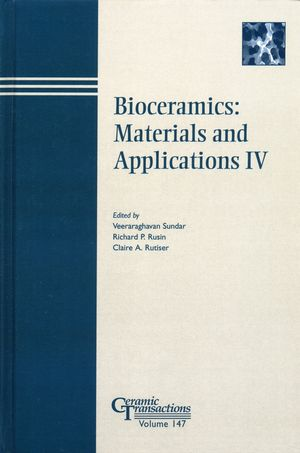 Bioceramics: Materials and Applications IV