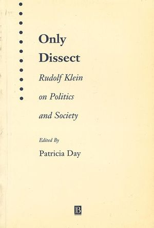 Only Dissect: Rudolf Klein on Politics and Society