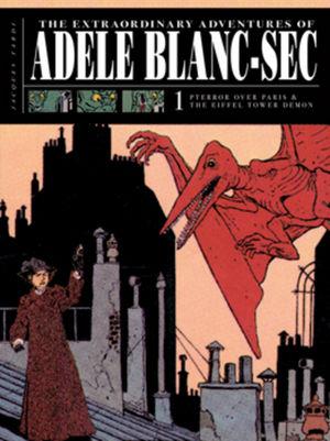 The Extraordinary Adventures of Adéle Blanc-Sec: Pterror Over Paris/The Eiffel Tower Demon
