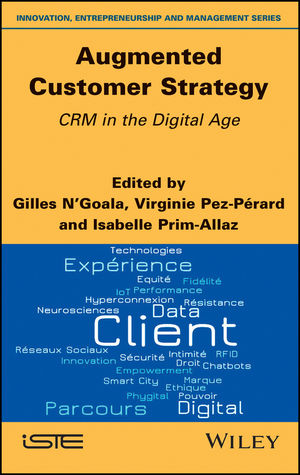 Augmented Customer Strategy: CRM in the Digital Age
