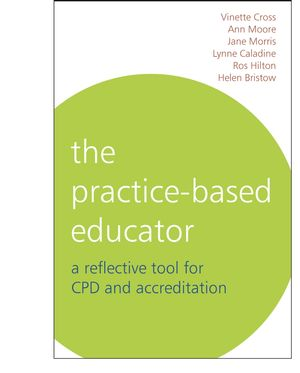 The Practice-Based Educator: A Reflective Tool for CPD and Accreditation