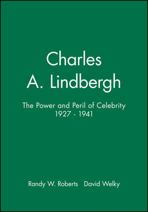 Charles A. Lindbergh: The Power and Peril of Celebrity 1927 - 1941 (1881089428) cover image