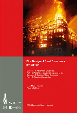 Fire Design of Steel Structures: EC1: Actions on structures; Part 1-2: Actions on structure exposed to fire; EC3: Design of steel structures; Part 1-2: Structural fire design, 2nd Edition (3433607028) cover image