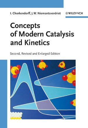 Concepts of Modern Catalysis and Kinetics, 2nd, Revised and Enlarged Edition