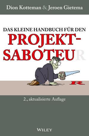 Das kleine Handbuch f�r den Projektsaboteur, 2. Auflage