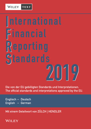International Financial Reporting Standards (IFRS) 2019 13e -  Deutsch-Englische Textausgabe der von der EU gebilligten Standards. English & German
