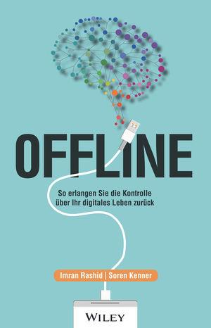 Offline: So erlangen Sie die Kontrolle über Ihr digitales Leben zurück
