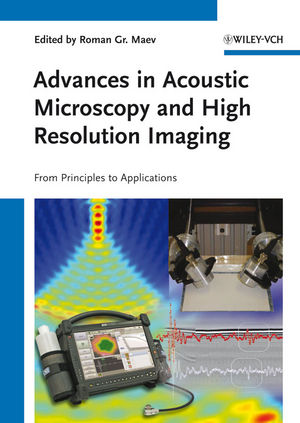 Advances in Acoustic Microscopy and High Resolution Imaging: From Principles to Applications (3527655328) cover image