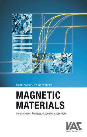 Magnetic Materials: Fundamentals, Products, Properties, Applications