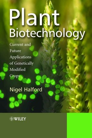 Plant Biotechnology: Current and Future Applications of Genetically Modified Crops (0470021829) cover image