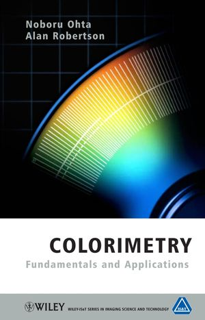 Colorimetry: Fundamentals and Applications (0470094729) cover image