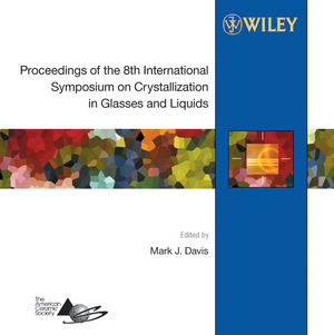 Proceedings of the 8th International Symposium on Crystallization in Glasses and Liquids (0470097329) cover image