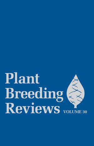 Plant Breeding Reviews, Volume 30