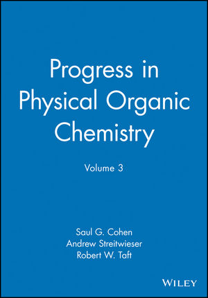 Progress in Physical Organic Chemistry, Volume 3